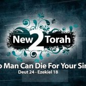 No Man Can Die For Your Sins – Deut 24/Ez 18