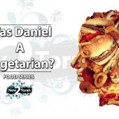 Was Daniel A Vegetarian? – Should Bible Believers Eat Meat?