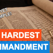 What Is The Hardest Commandment?
